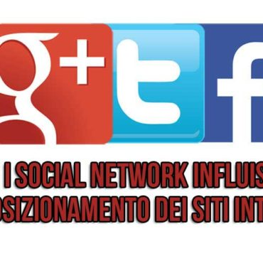 Come i social network influiscono nel posizionamento dei siti internet