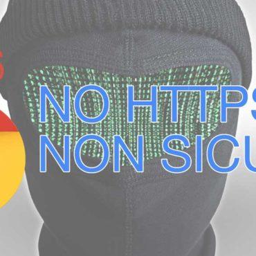 """Hai un form sul tuo sito? Chrome ti """"invita"""" a passare a HTTPS"""